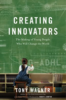 Cover of Tony Wagner's book Creating Innovators